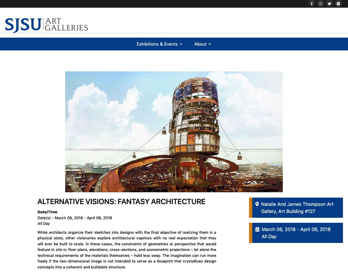 ALTERNATIVE VISIONS, FANTASY ARCHITECTURE exhibit, San Jose State, CA 2108
